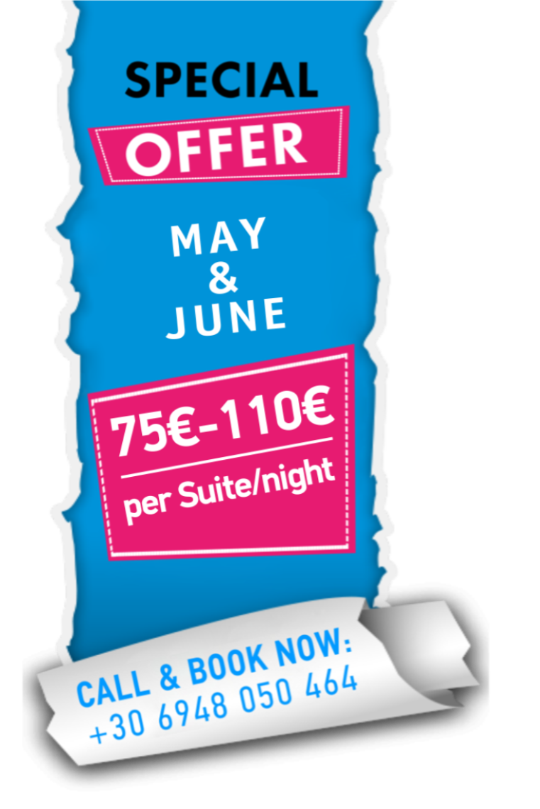 8 Boutique Suites Special Offer MAY - JUNE 2021 75€ DOUBLE / NIGHT & 110€ FAMILY ROOM / NIGHT